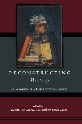 9780415922784: Reconstructing History: The Emergence of a New Historical Society