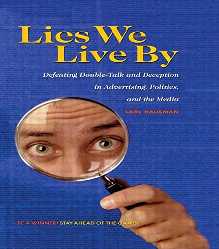 9780415922807: Lies We Live By: Defeating Doubletalk and Deception in Advertising, Politics, and the Media