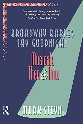 9780415922876: Broadway Babies Say Goodnight: Musicals Then and Now