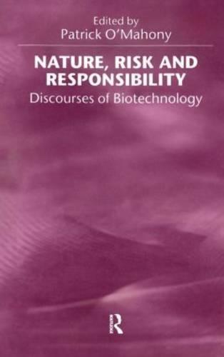 9780415922913: Nature, Risk and Responsibility: Discourses of Biotechnology