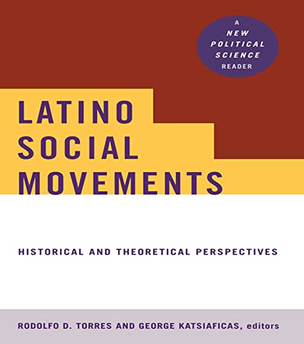 9780415922999: Latino Social Movements: Historical and Theoretical Perspectives (New Political Science)