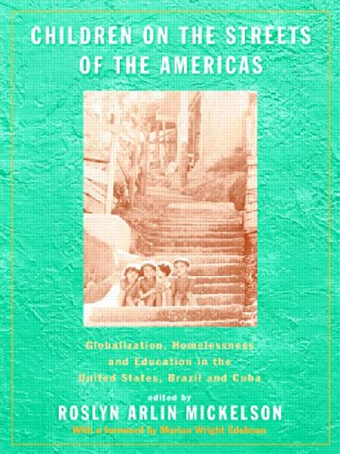 9780415923217: Children on the Streets of the Americas: Globalization, Homelessness and Education in the United States, Brazil, and Cuba