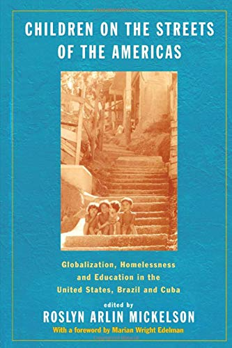 9780415923224: Children on the Streets of the Americas: Globalization, Homelessness and Education in the United States, Brazil, and Cuba