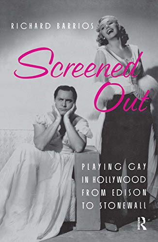 9780415923286: Screened Out: Playing Gay in Hollywood from Edison to Stonewall