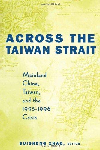 9780415923323: Across the Taiwan Strait: Mainland China, Taiwan and the 1995-1996 Crisis