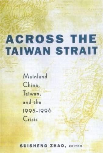 9780415923330: Across the Taiwan Strait: Mainland China, Taiwan and the 1995-1996 Crisis