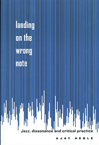 9780415923491: Landing on the Wrong Note: Jazz, Dissonance, and Critical Practice