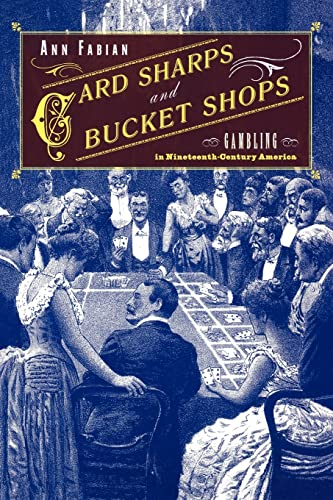 9780415923576: Card Sharps and Bucket Shops: Gambling in Nineteenth-Century America
