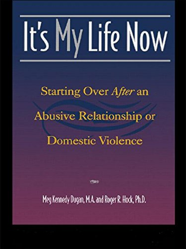 9780415923583: It's My Life Now: Starting Over After an Abusive Relationship or Domestic Violence