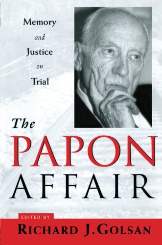 The Papon Affair: Memory and Justice on Trial: Golsan, Richard J. (editor)