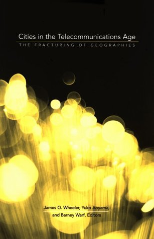 9780415924429: Cities in the Telecommunications Age: The Fracturing of Geographies