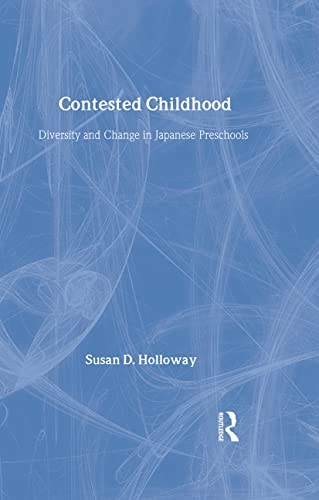 9780415924580: Contested Childhood: Diversity and Change in Japanese Preschools