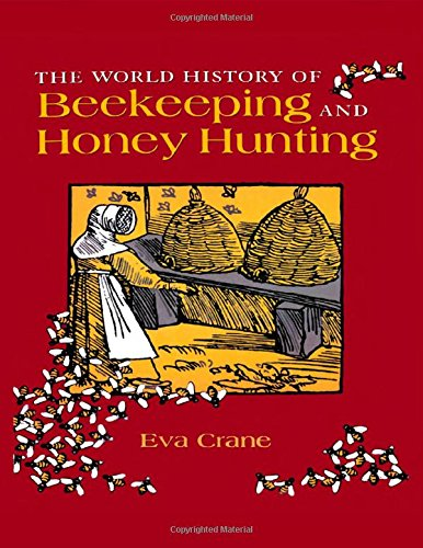 9780415924672: The World History of Beekeeping and Honey Hunting