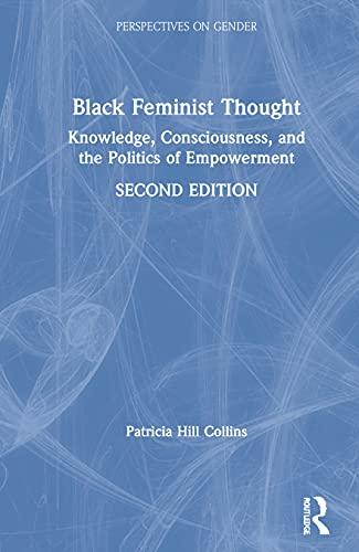 9780415924832: Black Feminist Thought: Knowledge, Consciousness, and the Politics of Empowerment (Perspectives on Gender)