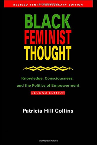 9780415924849: Black Feminist Thought: Knowledge, Consciousness, and the Politics of Empowerment (Perspectives on Gender)