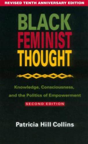 9780415924849: Black Feminist Thought: Knowledge, Consciousness, and the Politics of Empowerment (Revised 10th Anniv 2nd Edition)