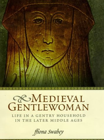 9780415925112: Medieval Gentlewoman: Life in a Gentry Household in the Later Middle Ages