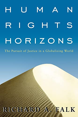 9780415925136: Human Rights Horizons: The Pursuit of Justice in a Globalizing World