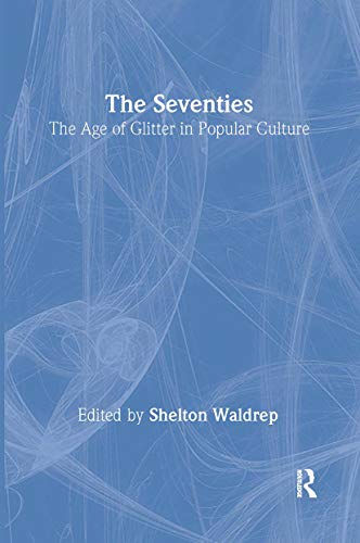 9780415925341: The Seventies: The Age of Glitter in Popular Culture