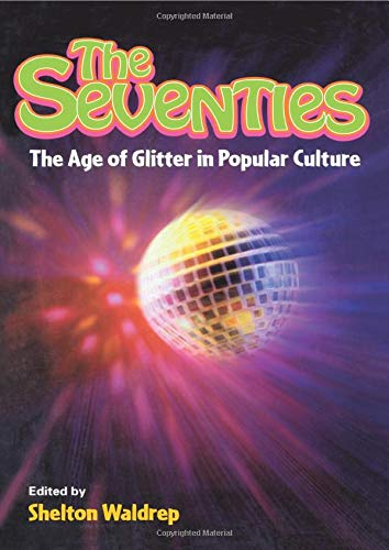 9780415925358: The Seventies: The Age of Glitter in Popular Culture: The Age of Glitter in Poular Culture