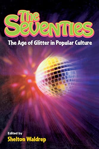 9780415925358: The Seventies: The Age of Glitter in Popular Culture