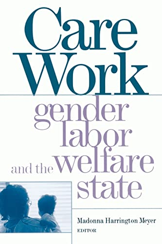 9780415925426: Care Work: Gender, Labor, and the Welfare State
