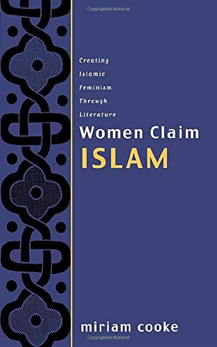 9780415925532: Women Claim Islam: Creating Islamic Feminism Through Literature
