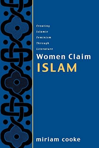 9780415925549: Women Claim Islam: Creating Islamic Feminism Through Literature