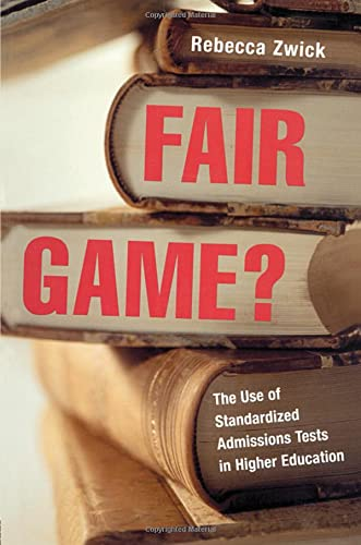 9780415925600: Fair Game?: The Use of Standardized Admissions Tests in Higher Education