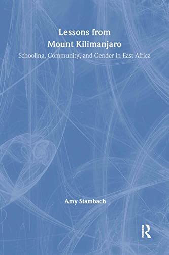 9780415925822: Lessons from Mount Kilimanjaro: Schooling, Community, and Gender in East Africa