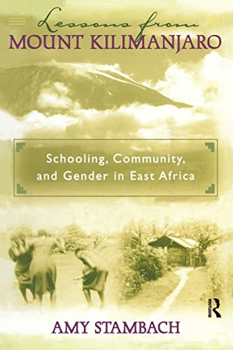 9780415925839: Lessons from Mount Kilimanjaro: Schooling, Community, and Gender in East Africa