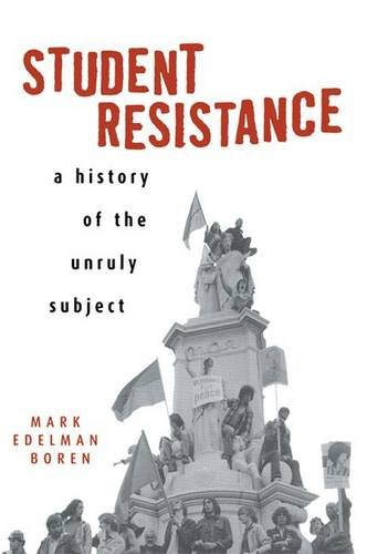 9780415926232: Student Resistance: A History of the Unruly Subject