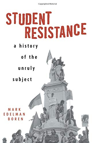 9780415926249: Student Resistance: A History of the Unruly Subject
