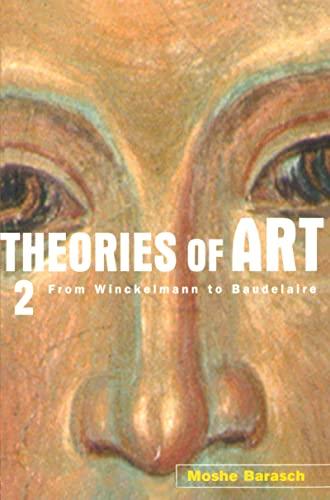 9780415926263: Theories of Art: 2. From Winckelmann to Baudelaire