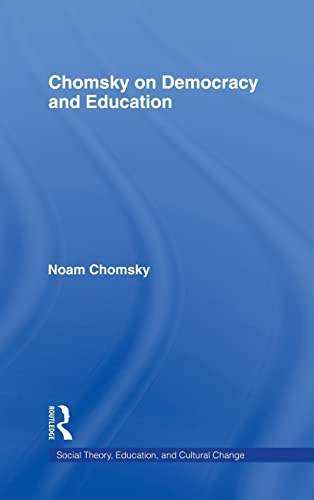 9780415926317: Chomsky on Democracy and Education (Social Theory Education and Cu)