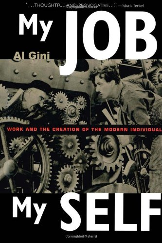 9780415926355: My Job, My Self: Work and the Creation of the Modern Individual