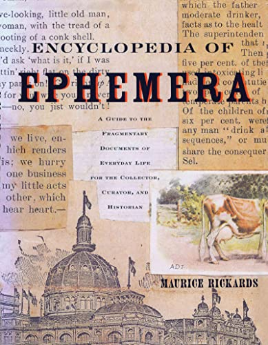 9780415926485: Encyclopedia of Ephemera: A Guide to the Fragmentary Documents of Everyday Life for the Collector, Curator and Historian