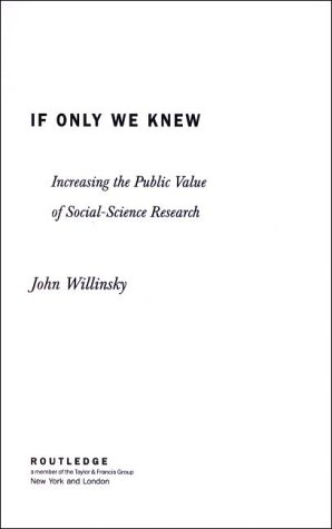 9780415926515: If Only We Knew: Increasing The Public Value of Social Science Research
