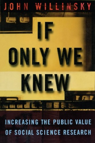 9780415926522: If Only We Knew: Increasing The Public Value of Social Science Research