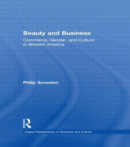 9780415926669: Beauty and Business: Commerce, Gender, and Culture in Modern America (Hagley Perspectives on Business and Culture)