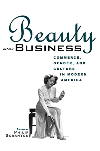 Beauty and Business: Commerce, Gender, and Culture: P. Scranton