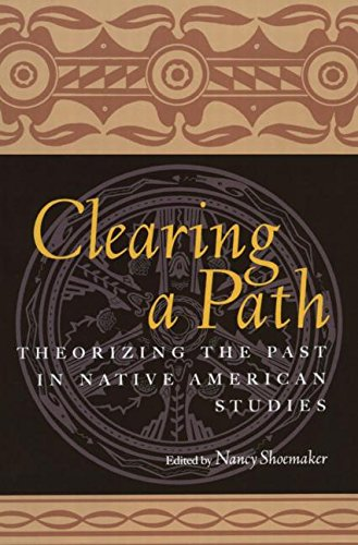 9780415926744: Clearing a Path: Theorizing the Past in Native American Studies