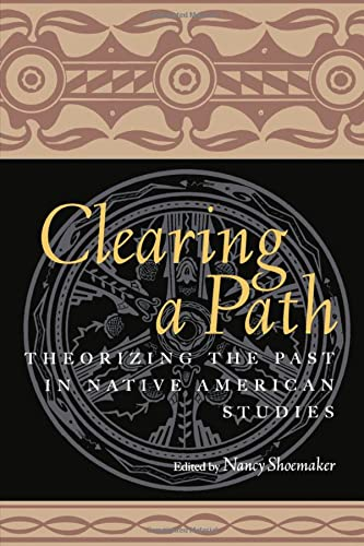 9780415926751: Clearing a Path: Theorizing the Past in Native American Studies