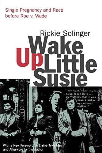 9780415926768: Wake Up Little Susie: Single Pregnancy and Race Before Roe v. Wade