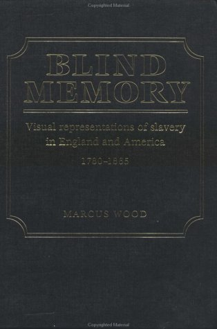 9780415926973: Blind Memory: Visual Representations of Slavery in England and America