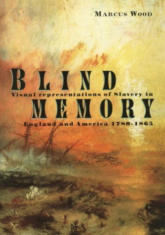 9780415926980: Blind Memory: Visual Representations of Slavery in England and America 1780-1865