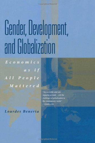 9780415927062: Gender, Development and Globalization: Economics as if All People Mattered: Economics as If People Mattered