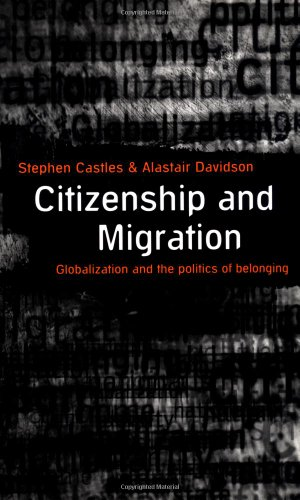 Citizenship and Migration: Globalization and the Politics of Belonging: Stephen Castles