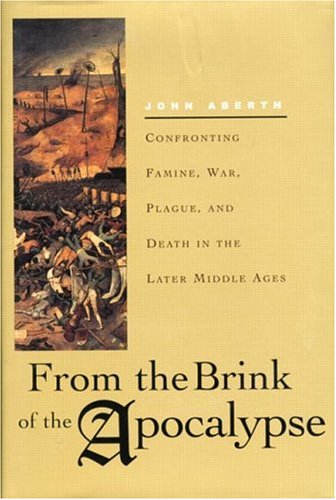 9780415927154: From the Brink of the Apocalypse: Confronting Famine, War, Plague, and Death in the Later Middle Ages