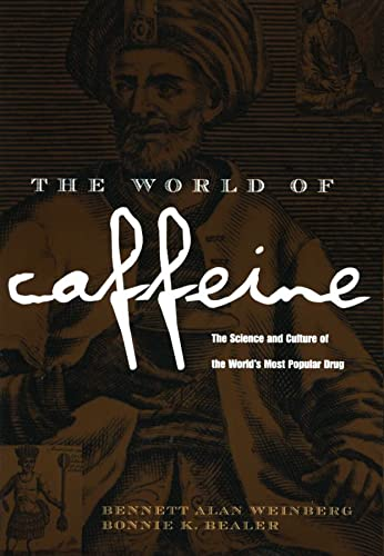 9780415927239: The World of Caffeine: The Science and Culture of the World's Most Popular Drug